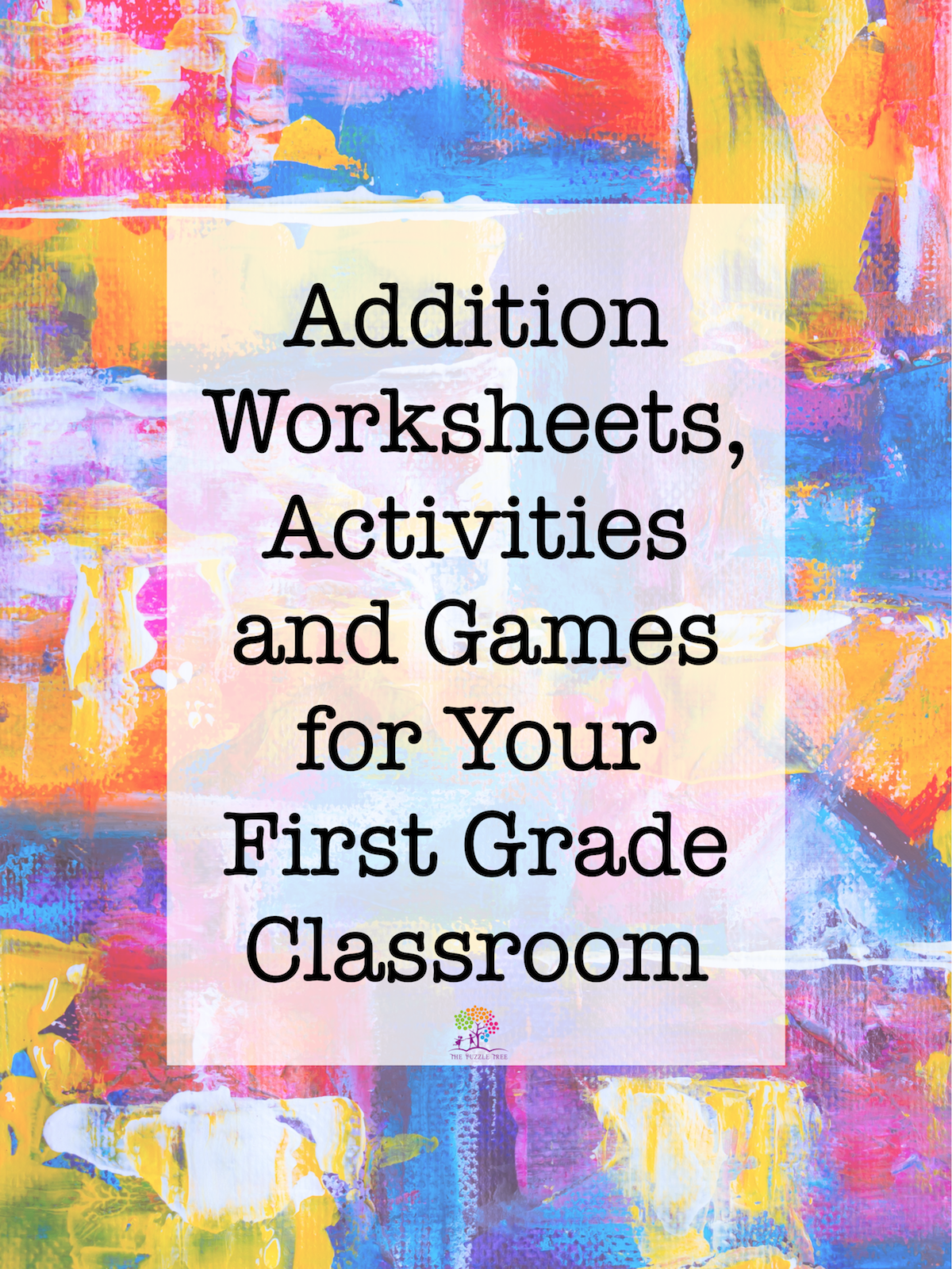 Addition Worksheets Activities And Games For Your First
