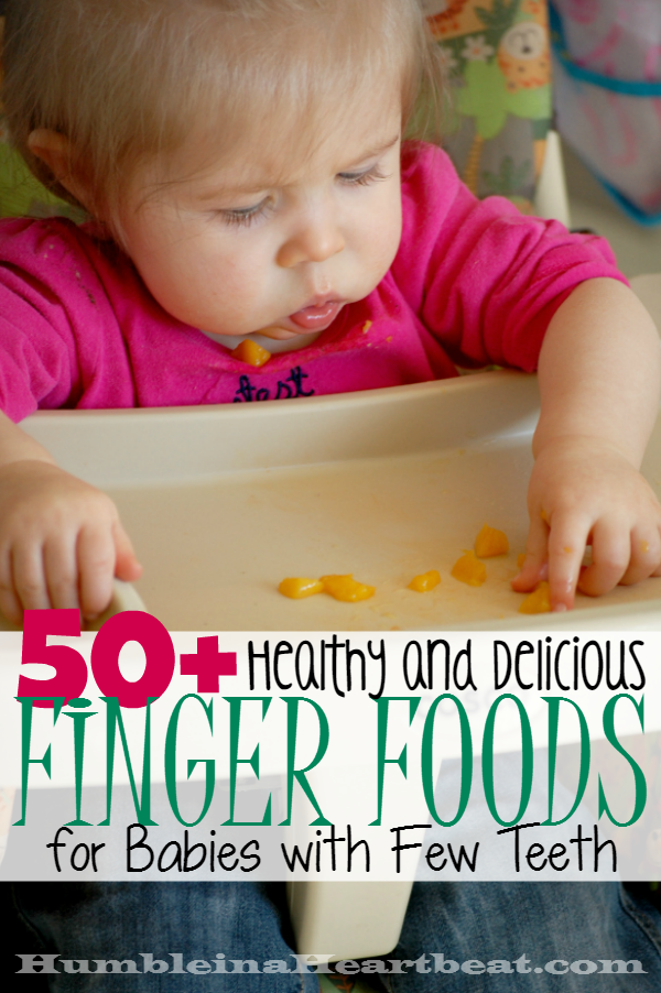 A Baby With Few Teeth Cant Have Finger Foods Can They Of