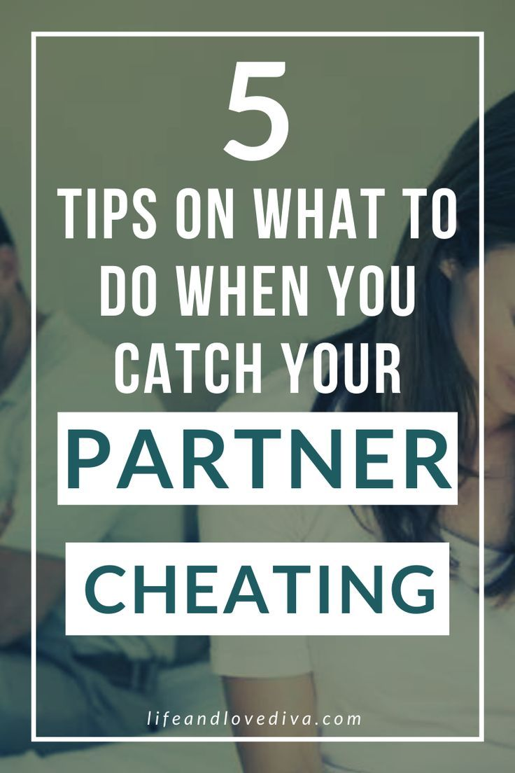 5 tips on what to do when you catch your partner cheating