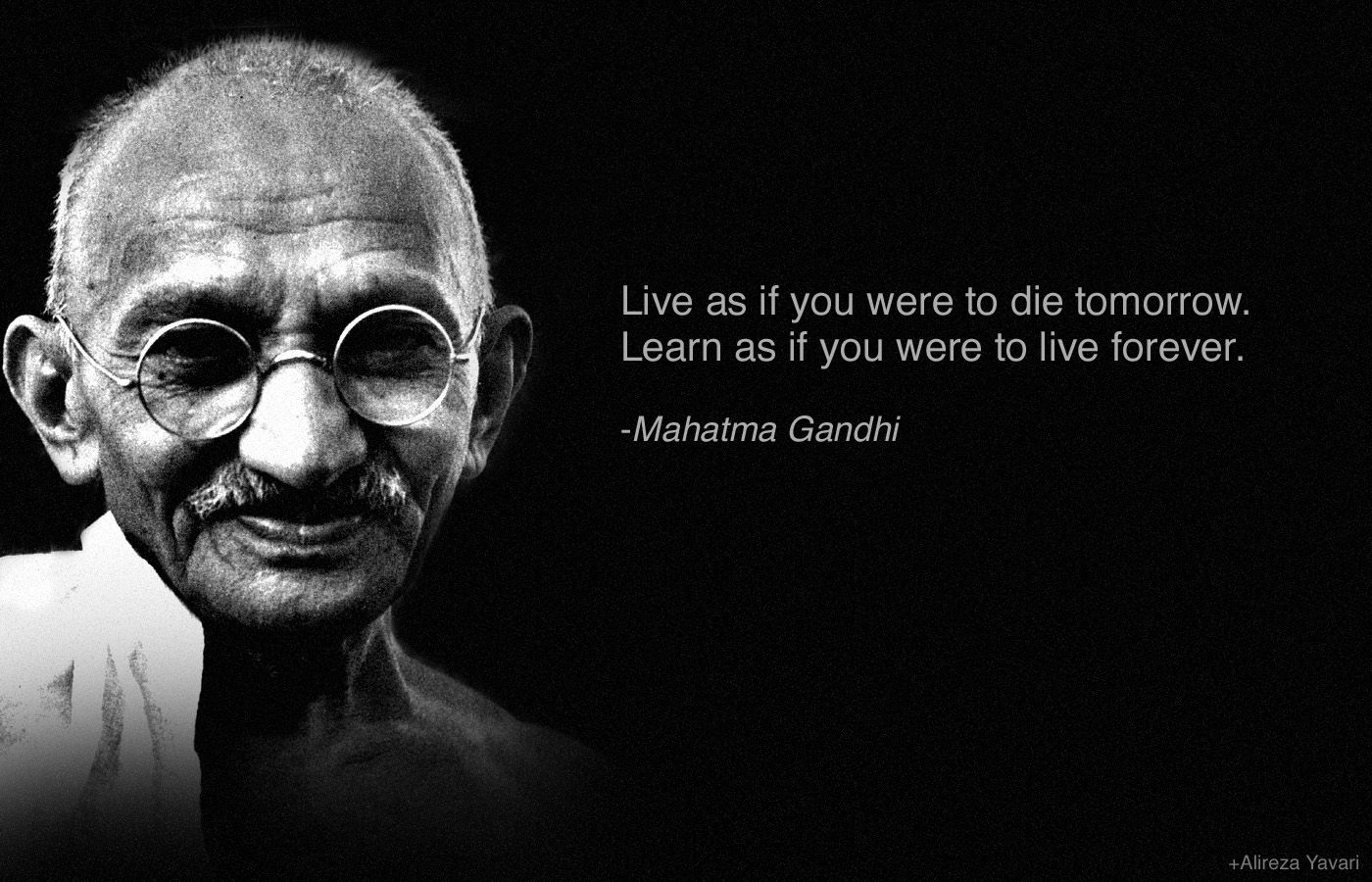Mahatma Gandhi Quote On Living And Learning Quotes By Famous People Gandhi Quotes People Quotes