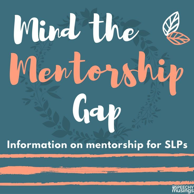 Great information for CFs and young SLPs about mentorship! From Speechy Musings.