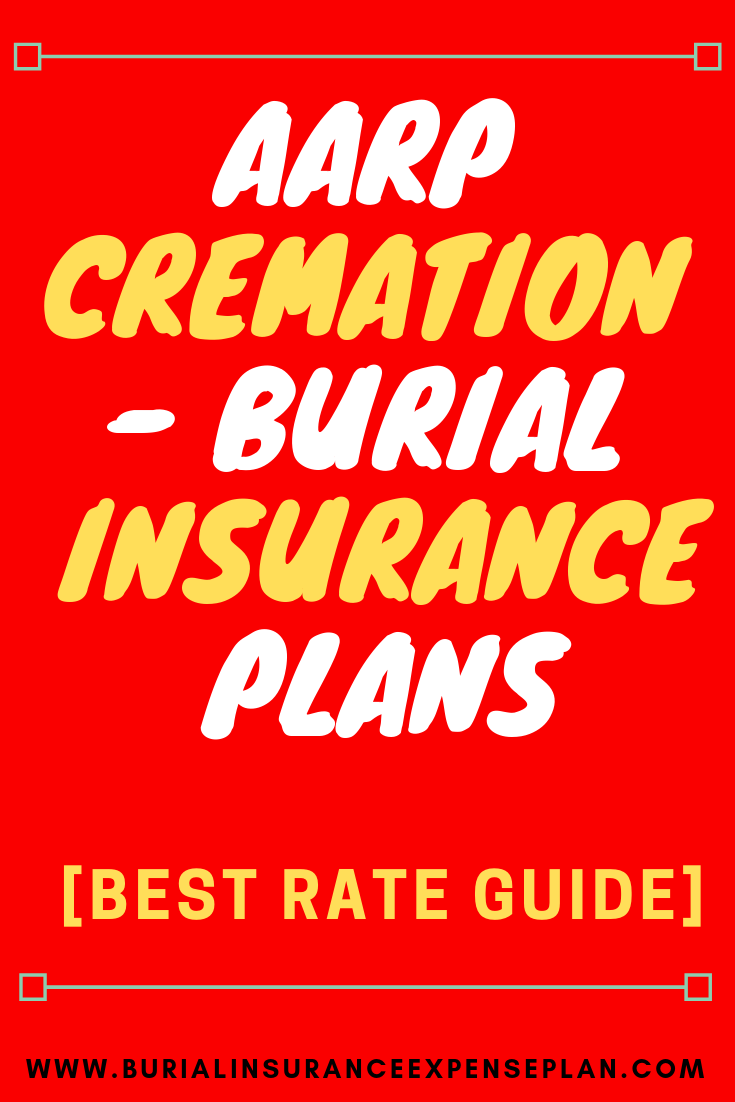 Aarp Cremation Burialinsurance Plans Best Rate Guide The