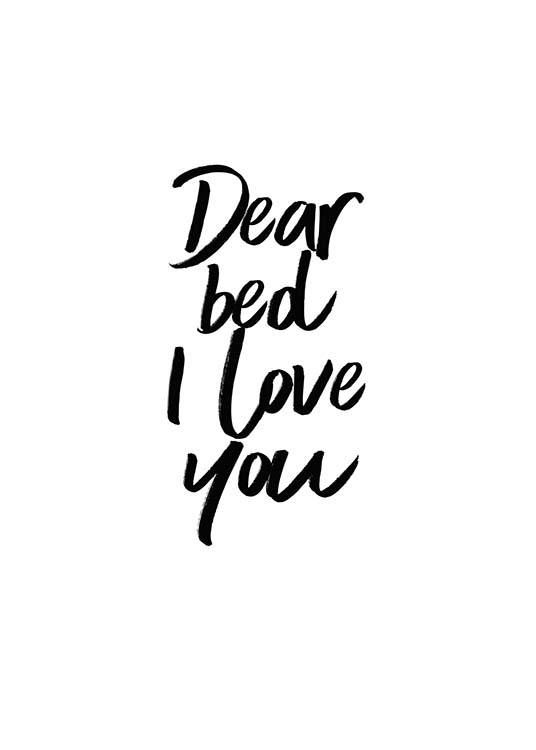 Textbild mit dear bed I love you in Schwarz-Weiß