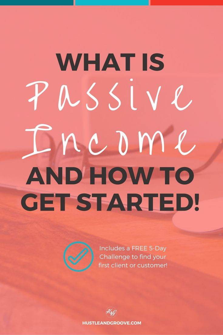 Understanding passive income and how to get started now a day