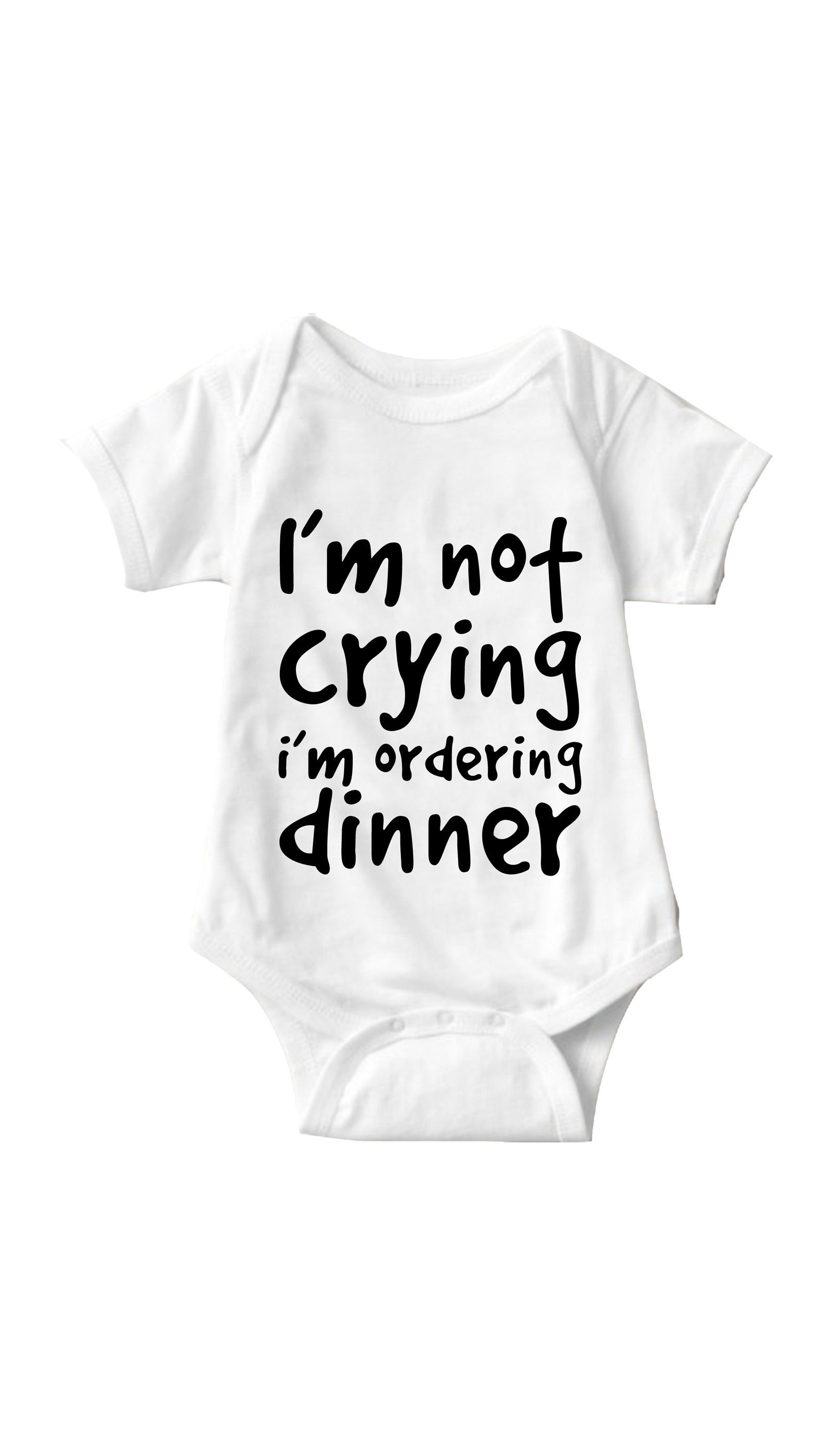 Im Not Crying Im Ordering Dinner Funny Gift Newborn Romper Bodysuit For Babies