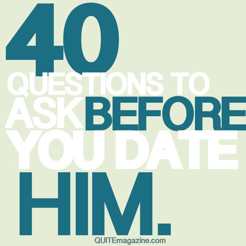 Questions to ask a man before dating him consider, that
