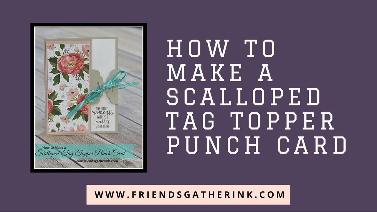 how to make a scallop tag topper punch card stampin up tutotials