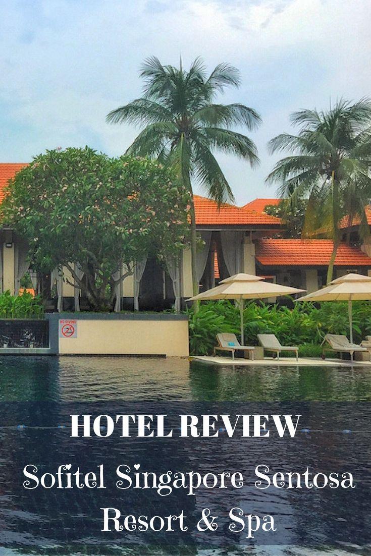 Hotel Review Sofitel Singapore Sentosa Resort Spa Travel Bucket