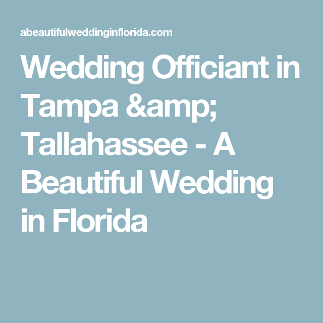 Wedding Officiant In Tampa & Tallahassee