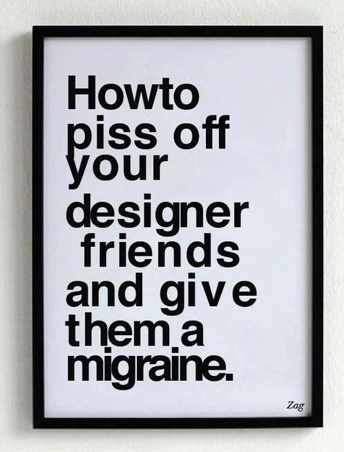 40 Funny Posters About Graphic Designers Design Pinterest