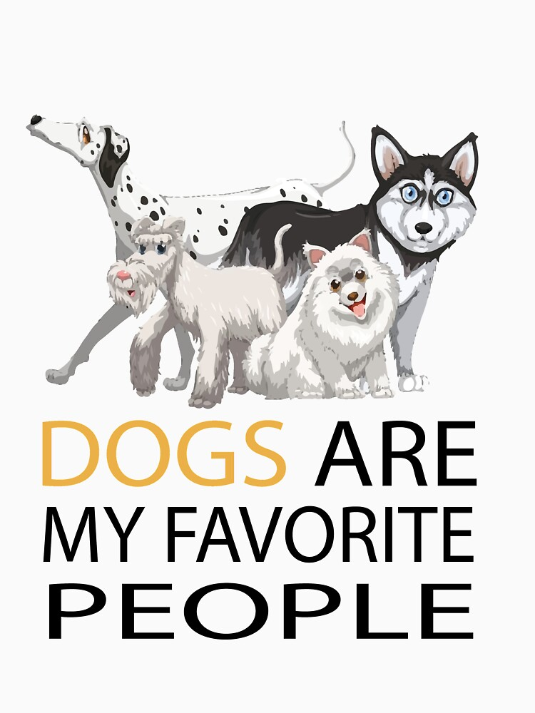 Dogs Are My Favorite People T Shirt T Shirt By Marouan1996 Redbubble In 2020 Pet Shirts My Favorite Things Dogs