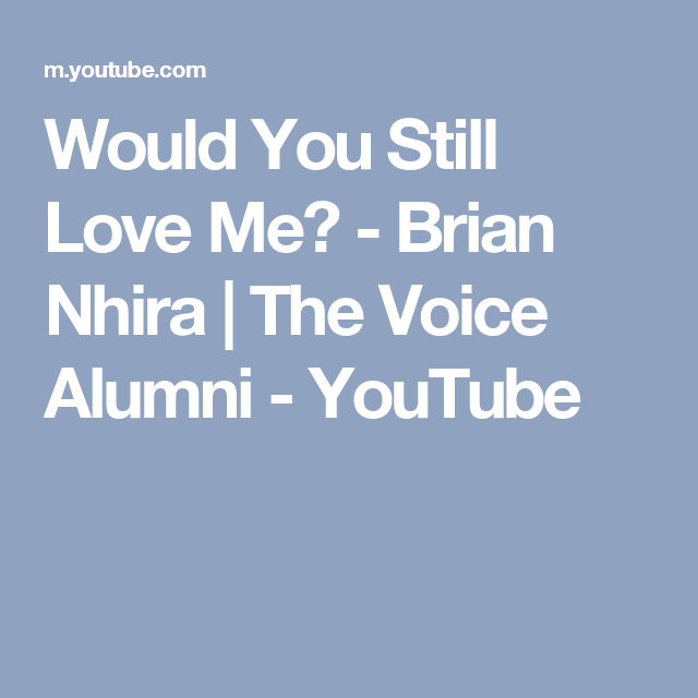 Would You Still Love Me Brian Nhira Mp3 Lyrics - gaurani