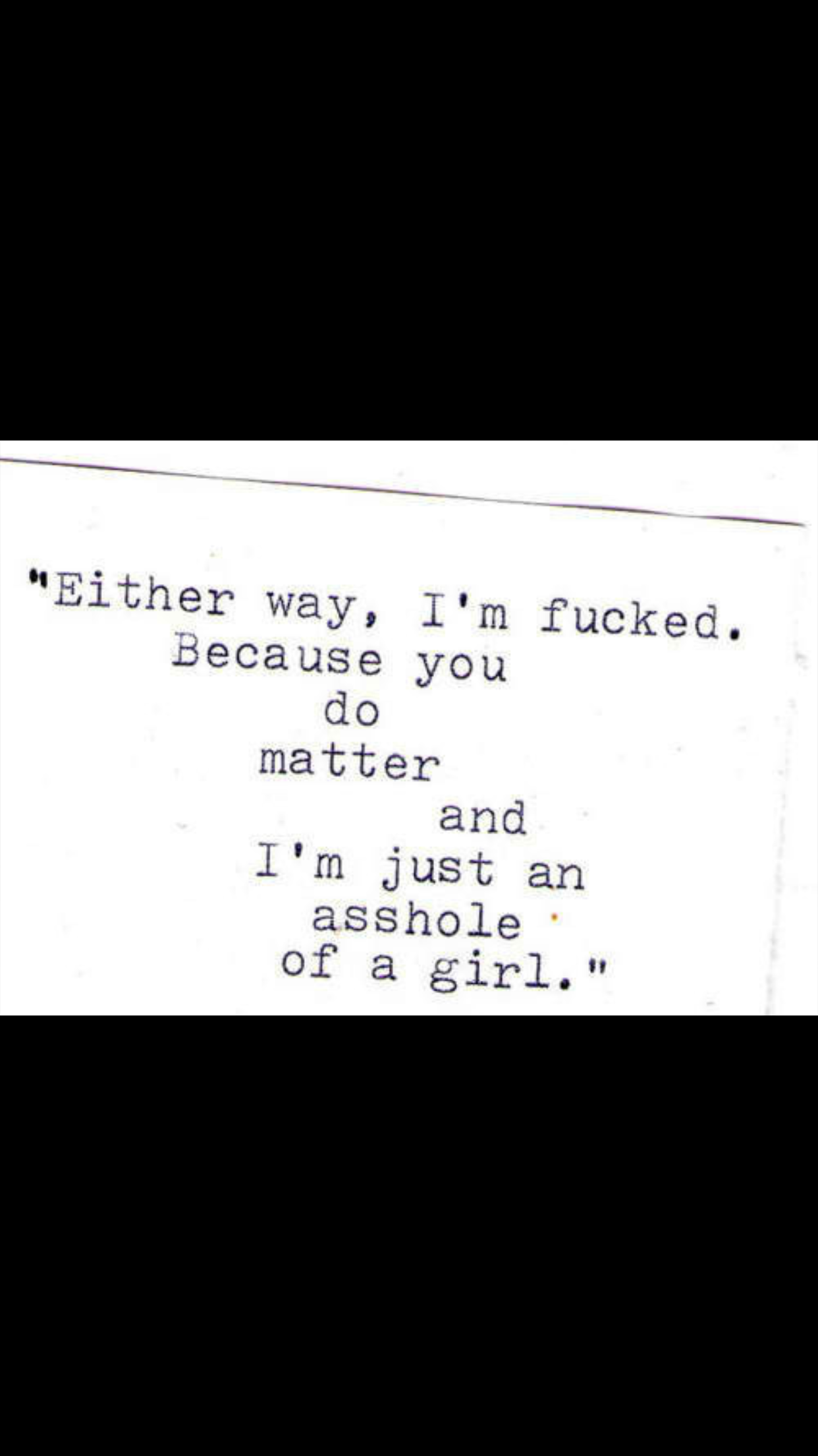 Wow Finally A Quote That Describes Me In A Nutshell Truth