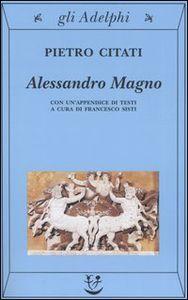 Libro Alessandro Magno Pietro Citati