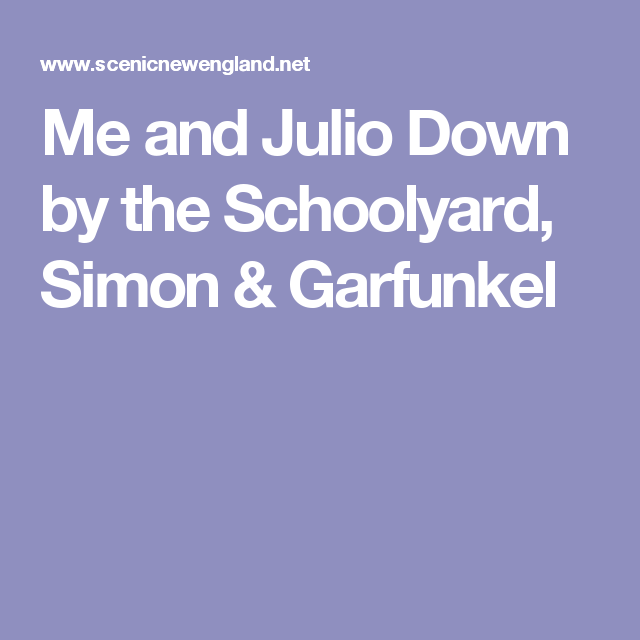 Me and Julio Down by the Schoolyard, Simon & Garfunkel | Playlist ...