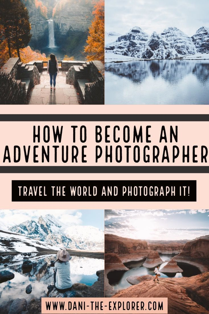 How To Become An Adventure Photographer - Dani The Explorer