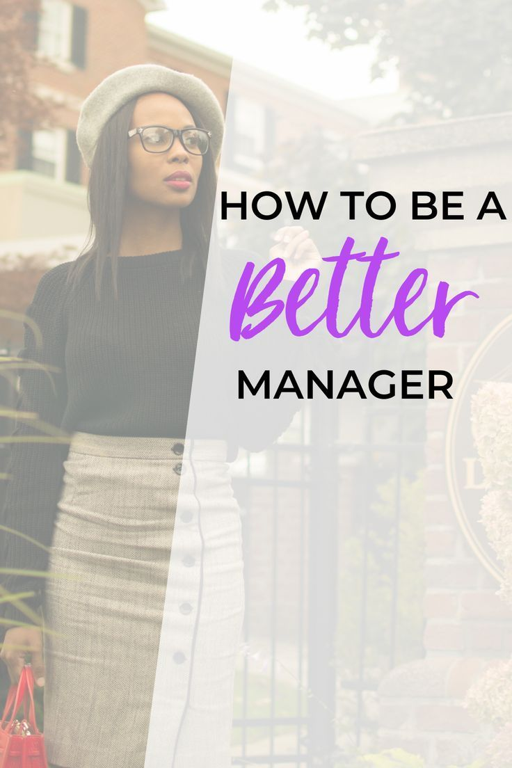 How To Be A Better Manager Tips To A Better