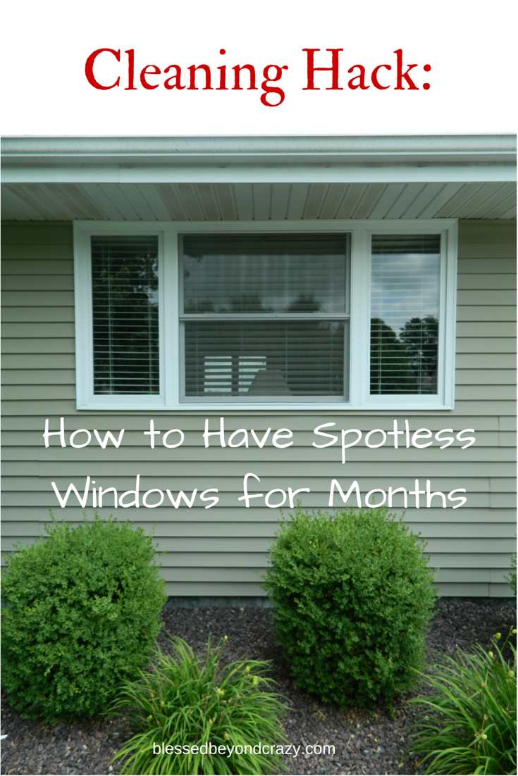 Cleaning Hack: How to Have Spotless Windows for Months - this will forever change the way you wash windows! #blessedbeyondcrazy #hacks