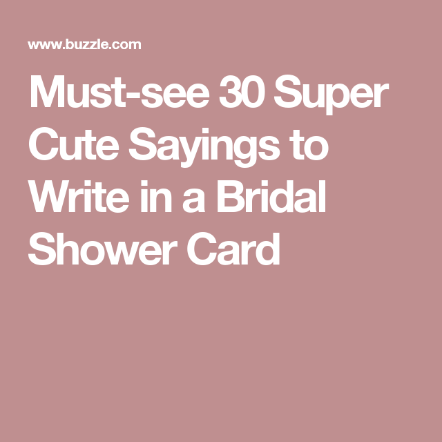 Must-see 30 Super Cute Sayings To Write In A Bridal Shower