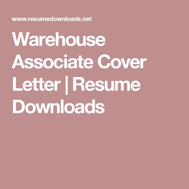 Warehouse Associate Cover Letter  Resume Downloads  Resume Ideas