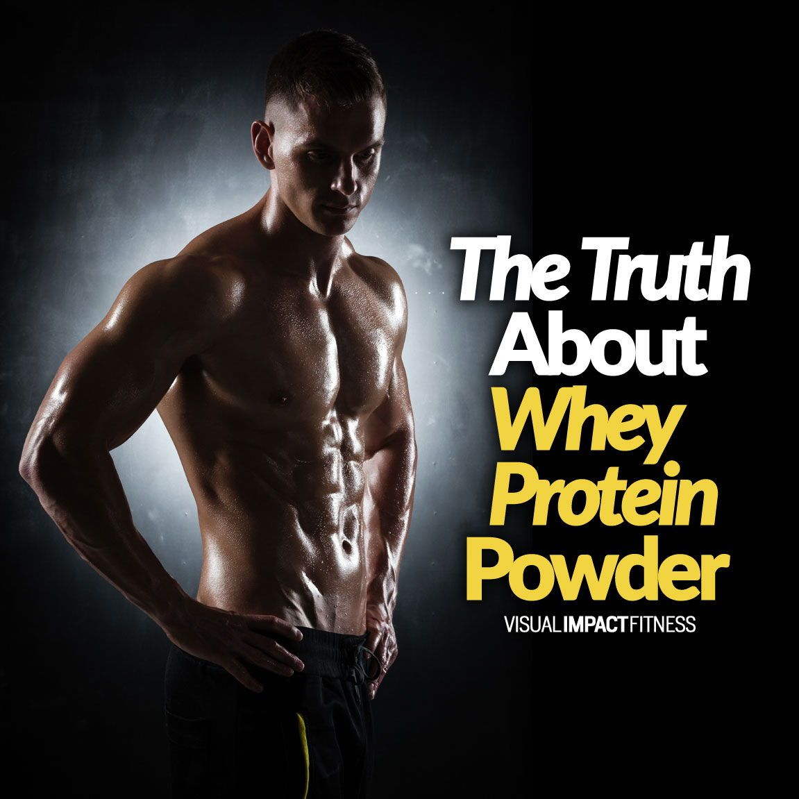 The Truth About Whey Protein Powder Whey protein powder Protein to build muscle Workout plan