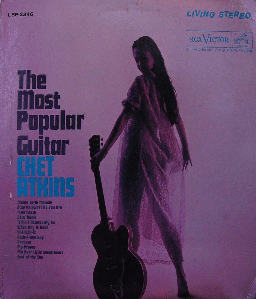 Chet Atkins The Most Popular Guitar Chet Atkins Album Cover Art Music Album Covers