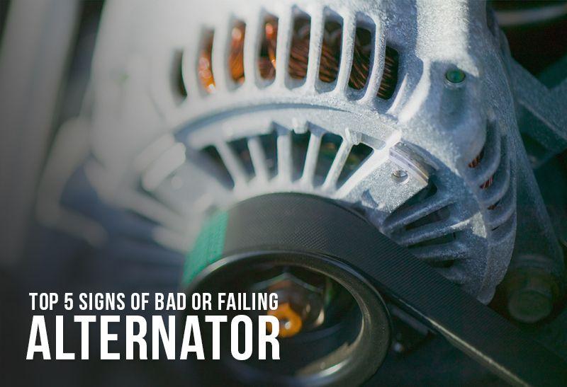 Top 6 Signs Of Bad Or Failing Alternator Car Alternator Auto Repair Alternator