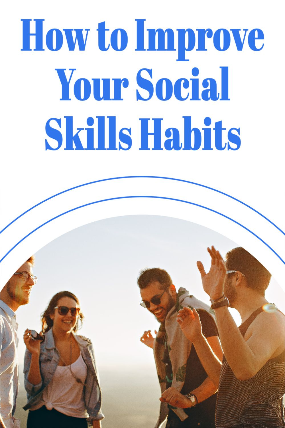 How to Improve Your Social Skills Habits