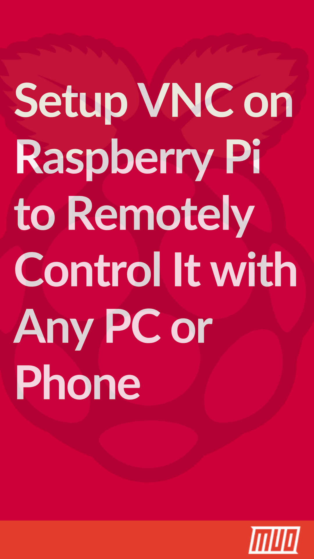Setup VNC on Raspberry Pi to Remotely Control It with Any PC or