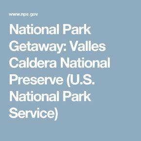 National Park Getaway: Valles Caldera National Preserve (U.S. National Park Service)