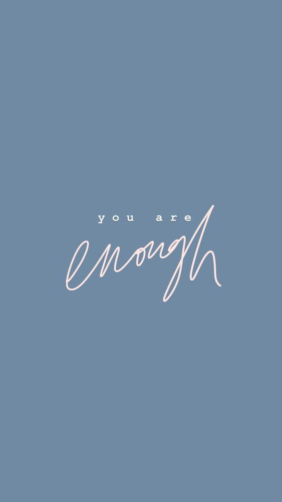 you are enough. – New Ideas