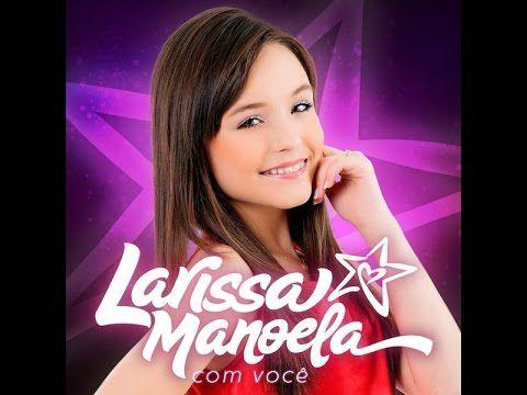 Larissa Manoela Com Voce