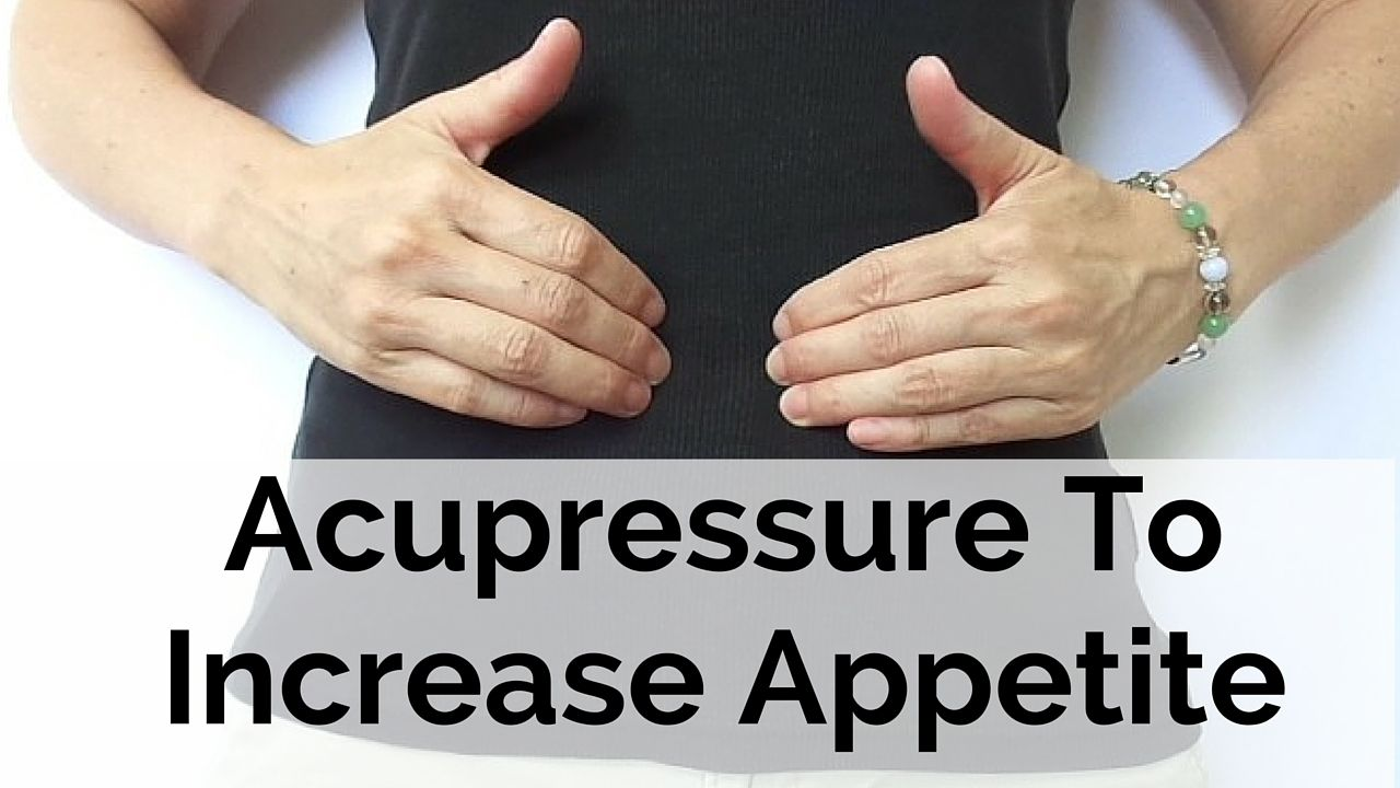 Massage Monday #289 - Acupressure to Increase Appetite