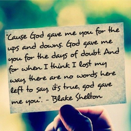 God Gave Me You Blake Shelton Quotes Lyrics Text Quotes