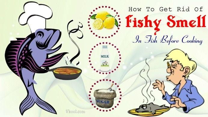 38c1ce25a605fe41c6b54939925db230 - How To Get The Fish Smell Out Of The House