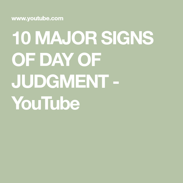 10 MAJOR SIGNS OF DAY OF JUDGMENT - YouTube