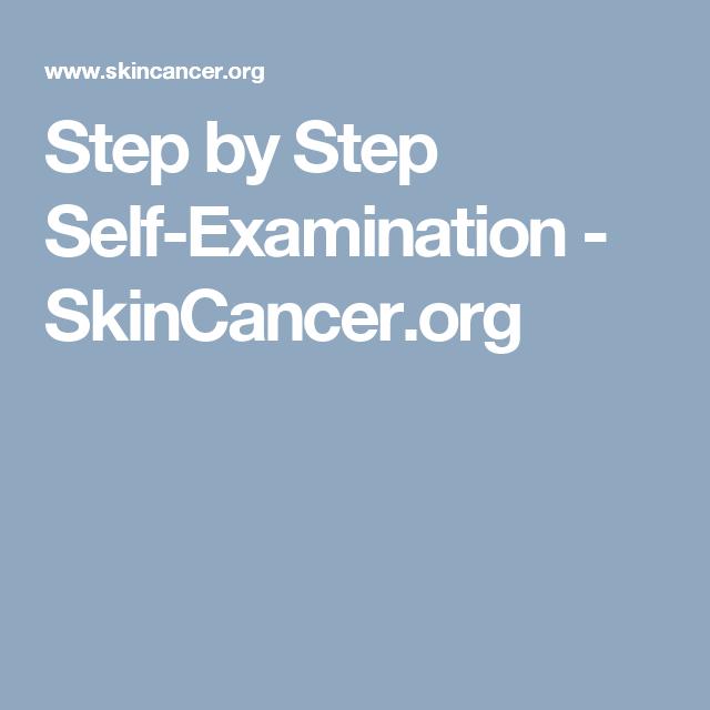 Step by Step Self-Examination - SkinCancer.org