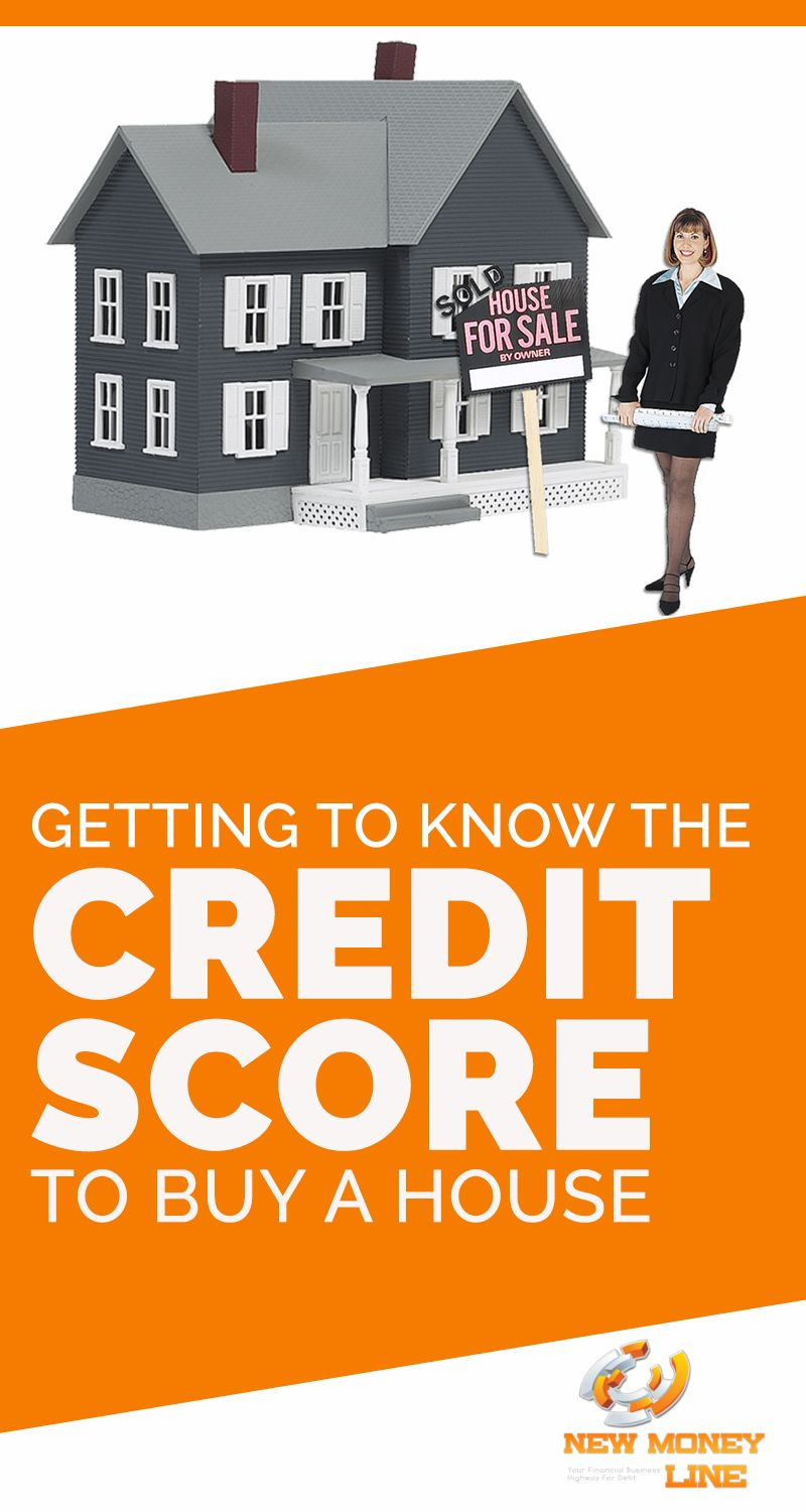 Getting To Know The Credit Score To Buy A House Credit Score What Is Credit Score Improve Credit