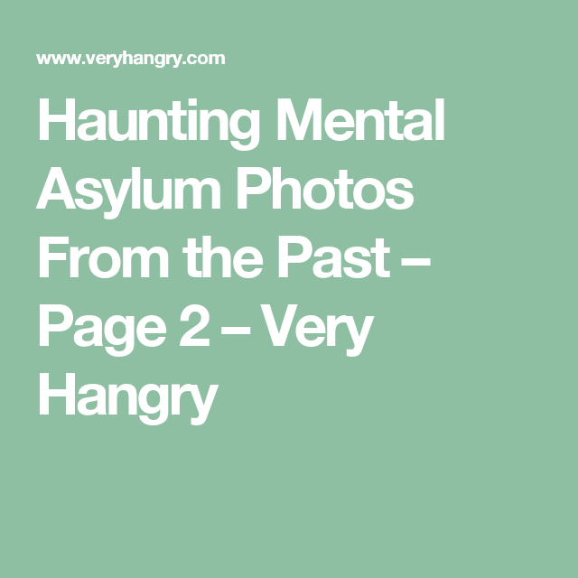 Haunting Mental Asylum Photos From The Past