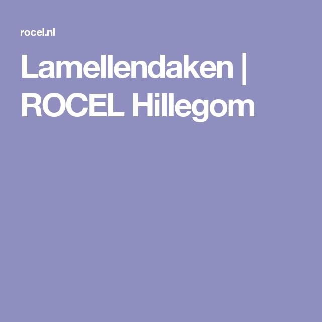 Lamellendaken | ROCEL Hillegom