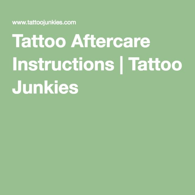 Tattoo Aftercare Instructions Tattoo Junkies Tattoos Pinterest