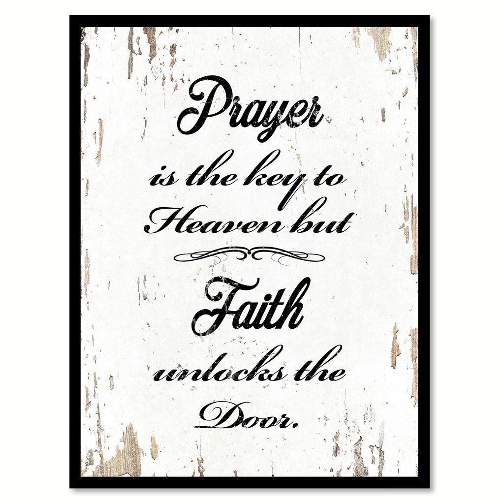 Prayer Is The Key To Heaven Quote Saying T Ideas Home