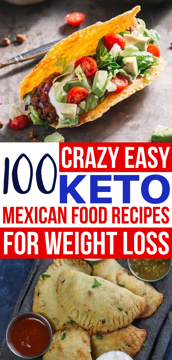 Keto Mexican Food: 100+ Easy Low Carb Mexican Recipes #easymexicanfoodrecipes