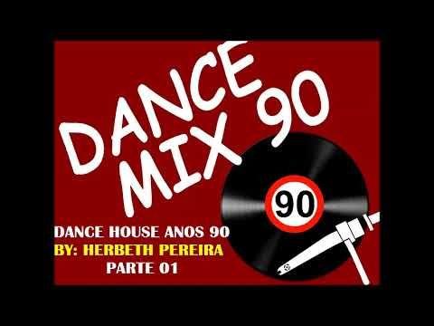 Dance House Anos 90 Com Nomes So As Melhores Parte 01 Youtube