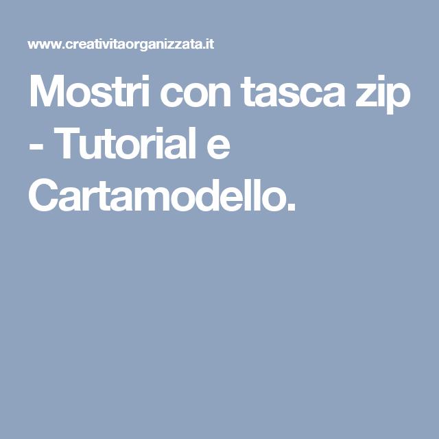 Mostri con tasca zip - Tutorial e Cartamodello.