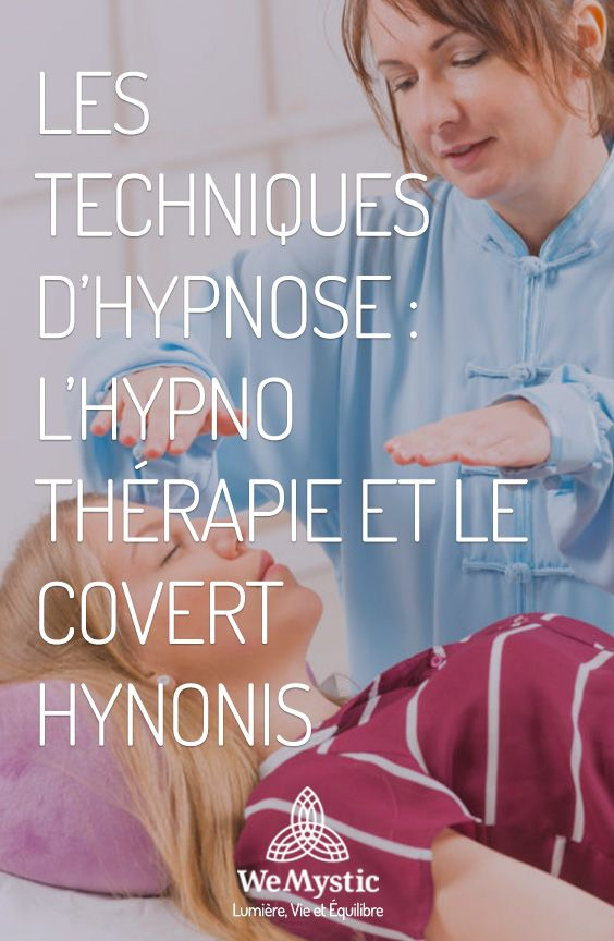 Les techniques de l'hypnose : l'hypno thérapie et le Covert