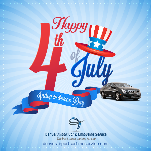 4th July Happy Independence Day  http://www.denverairportcarlimoservice.com/