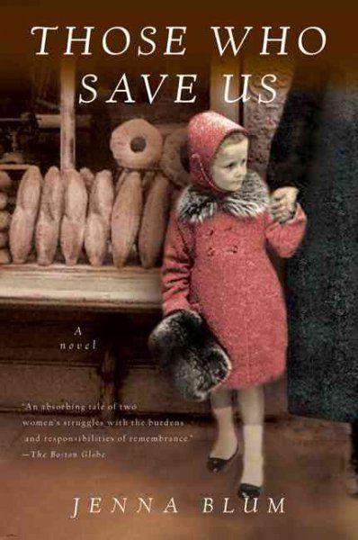 Those Who Save Us by Jenna Blum, 2004  http://alpha2.suffolk.lib.ny.us/record=b3452405~S14