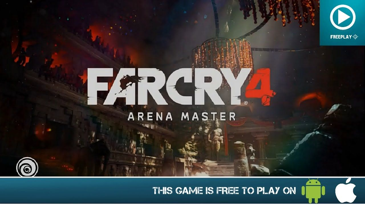 Far Cry 4 Arena Master Free On Android Ios Hd Gameplay With