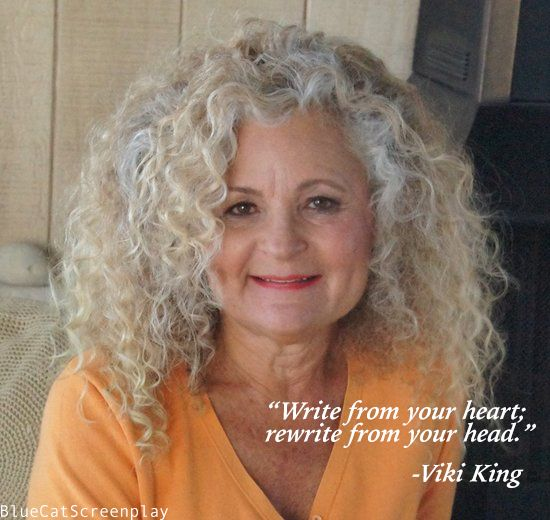 """""""Write from your heart."""" - Viki King"""